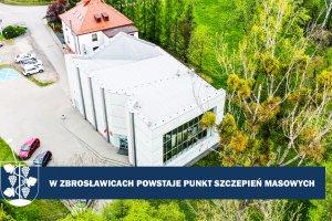 W Zbrosławicach powstaje punkt szczepień powszec